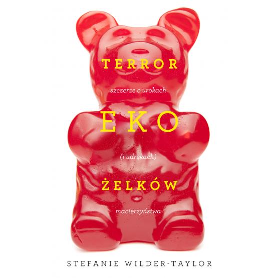 Książka Terror ekożelków Taylor Wilder Stefanie Jabłońska Kubow Marta