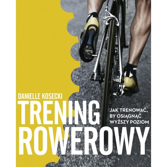 Książka Trening rowerowy Kosecki Danielle