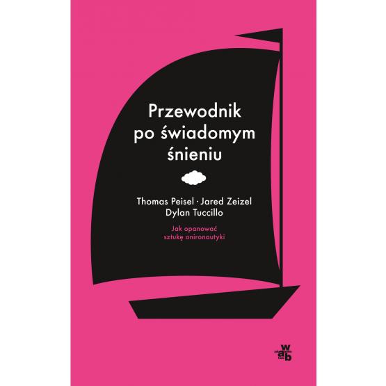 Książka Przewodnik po świadomym śnieniu Peisel Thomas Tuccillo Dylan Zeizel Jared