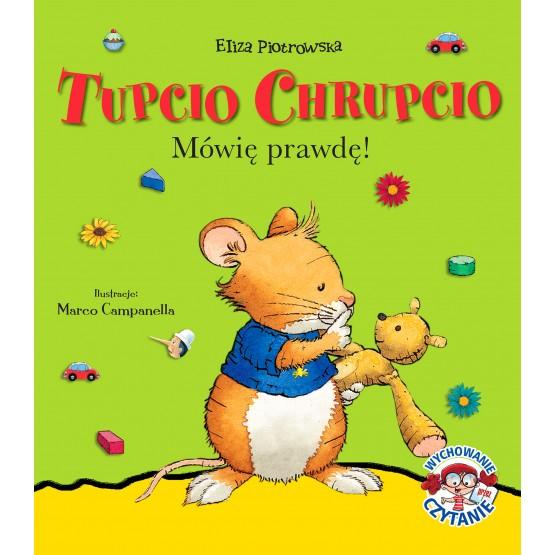 Książka Tupcio Chrupcio. Mówię prawdę! Eliza Piotrowska