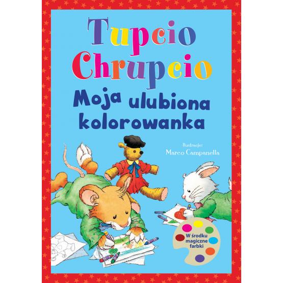 Książka Tupcio Chrupcio. Moja ulubiona kolorowanka Praca zbiorowa