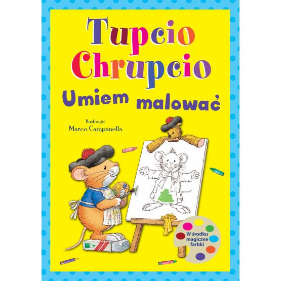 Książka Tupcio Chrupcio. Umiem malować Praca zbiorowa