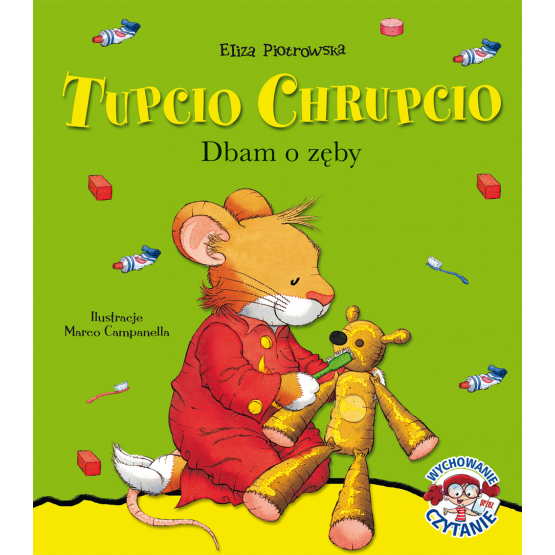 Książka Tupcio Chrupcio. Dbam o zęby Piotrowska Eliza