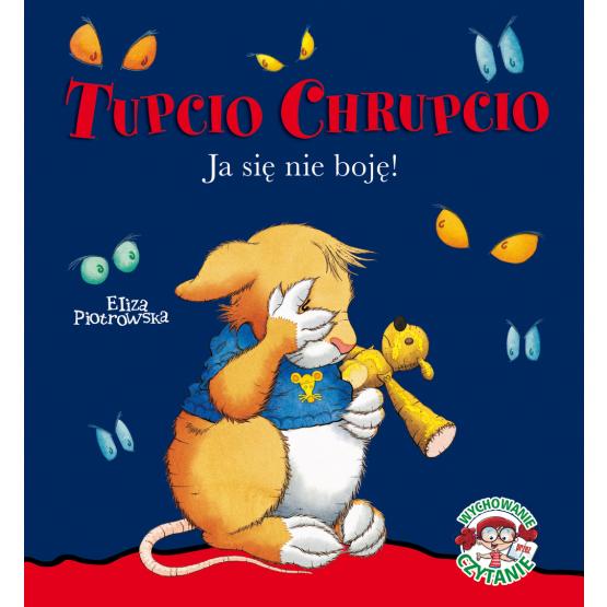 Książka Tupcio Chrupcio. Ja się nie boję Piotrowska Eliza