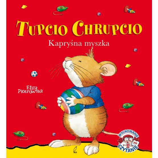 Książka Tupcio Chrupcio.Kapryśna myszka Piotrowska Eliza