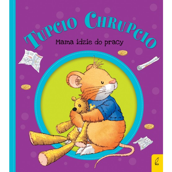 Książka Tupcio Chrupcio. Mama idzie do pracy praca zbiorowa