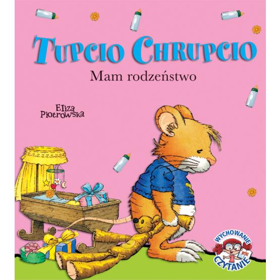 Książka Tupcio Chrupcio. Mam rodzeństwo Piotrowska Eliza