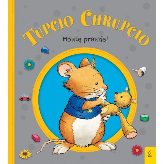Książka Tupcio Chrupcio. Mówię prawdę! Piotrowska Eliza