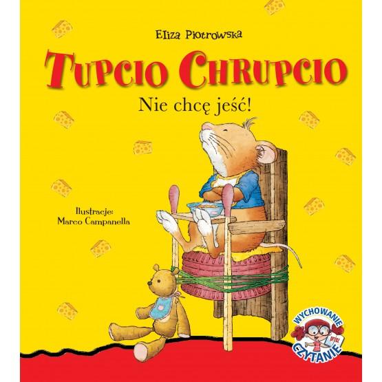 Książka Tupcio Chrupcio. Nie chcę jeść Piotrowska Eliza