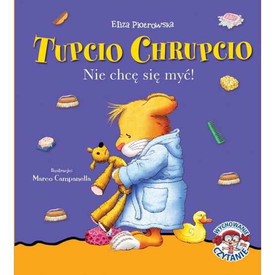 Książka Tupcio Chrupcio. Nie chcę się myć Piotrowska Eliza