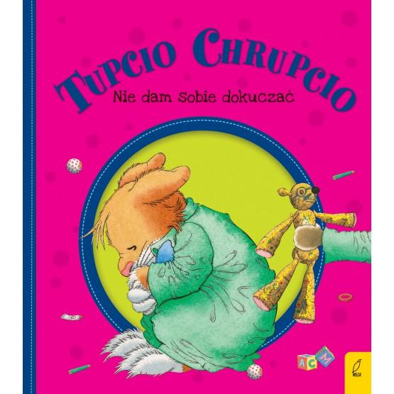 Książka Tupcio Chrupcio. Nie dam sobie dokuczać Piotrowska Eliza