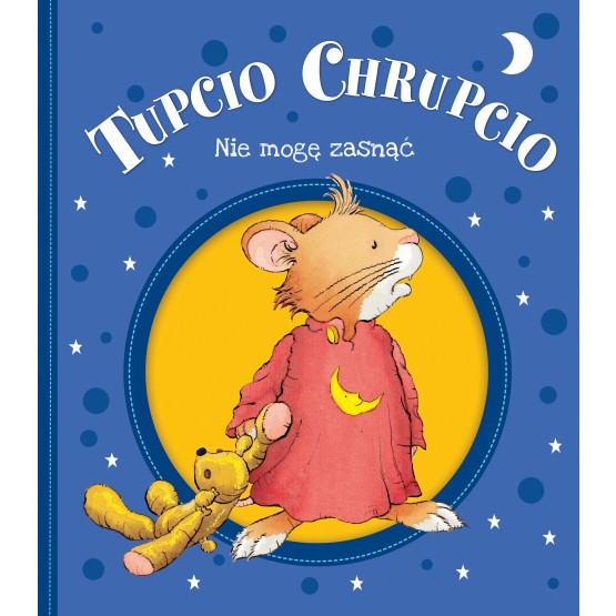 Książka Tupcio Chrupcio. Nie mogę zasnąć Eliza Piotrowska