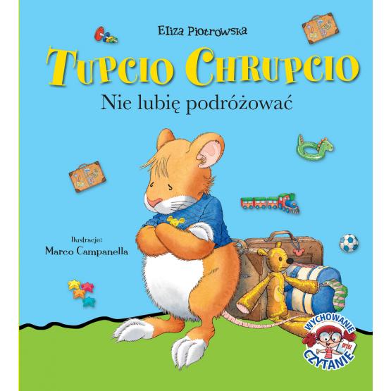 Książka Tupcio Chrupcio. Nie lubię podróżować. Piotrowska Eliza