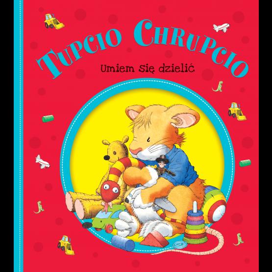 Książka Tupcio Chrupcio. Umiem się dzielić praca zbiorowa