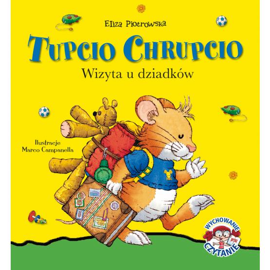 Książka Tupcio Chrupcio. Wizyta u dziadków Piotrowska Eliza
