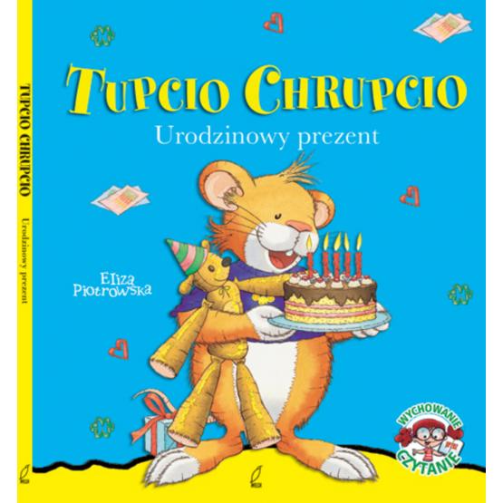 Książka Tupcio Chrupcio. Urodzinowy prezent Piotrowska Eliza