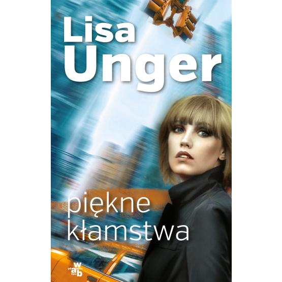 Książka Piękne kłamstwa Unger Lisa