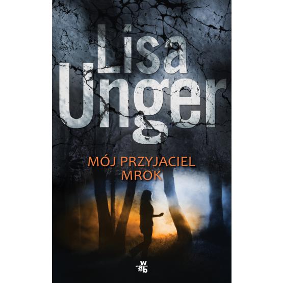 Książka Mój przyjaciel mrok Unger Lisa