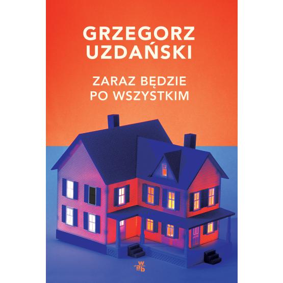 Książka Zaraz będzie po wszystkim Grzegorz Uzdański