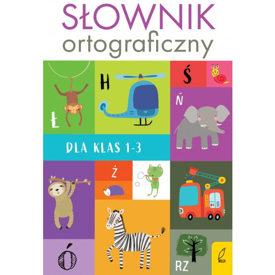Książka Słownik ortograficzny dla klas 1-3 Praca zbiorowa