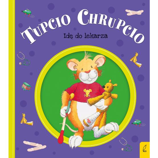Książka Tupcio Chrupcio. Idę do lekarza Eliza Piotrowska