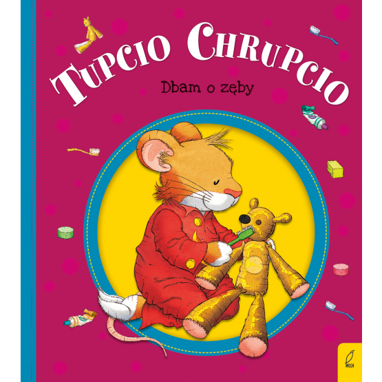 Książka Tupcio Chrupcio. Dbam o zęby Eliza Piotrowska
