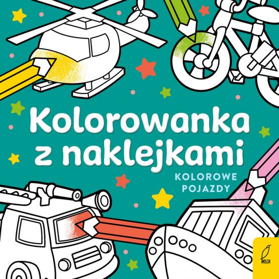 Książka Kolorowanka z naklejkami. Kolorowe pojazdy Praca zbiorowa