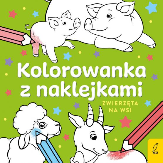 Książka Kolorowanka z naklejkami. Zwierzęta na wsi Praca zbiorowa