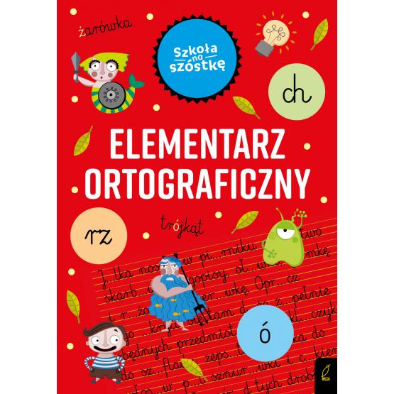 Książka Szkoła na szóstkę. Elementarz ortograficzny Marta Krzemińska