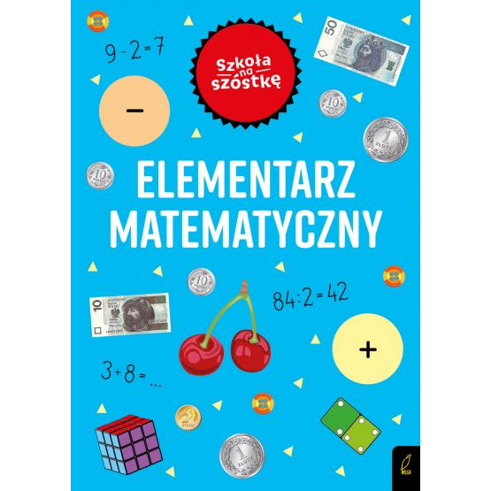 Książka Szkoła na szóstkę. Elementarz matematyczny Marta Krzemińska