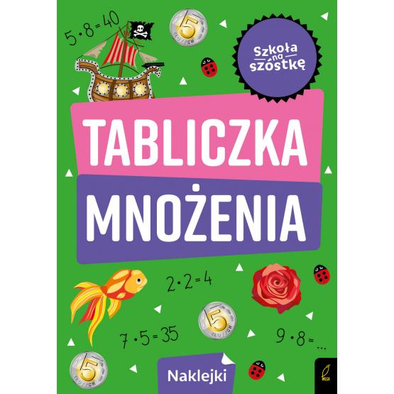 Książka Szkoła na szóstkę. Tabliczka mnożenia Praca zbiorowa