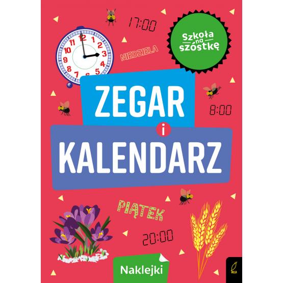 Książka Szkoła na szóstkę. Zegar i kalendarz Praca zbiorowa