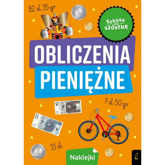 Książka Szkoła na szóstkę. Obliczenia pieniężne Praca zbiorowa