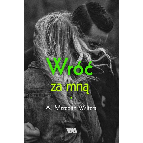 Książka Wróć za mną Walters Meredith