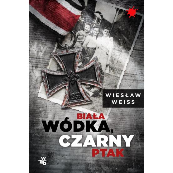 Książka Biała wódka, czarny ptak Weiss Wiesław