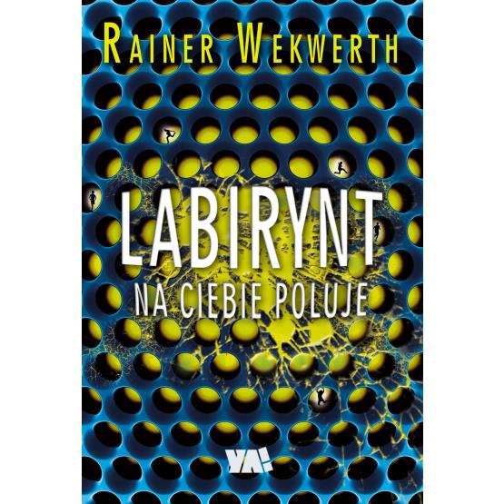 Książka Labirynt na ciebie poluje Wekwerth Rainer