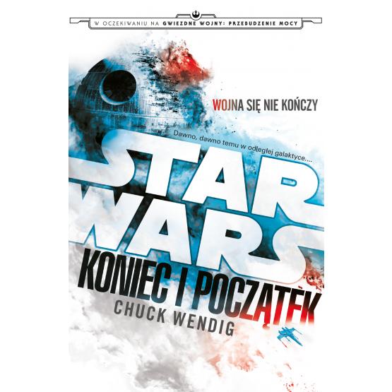 Książka Star Wars. Koniec i początek Wendig Chuck