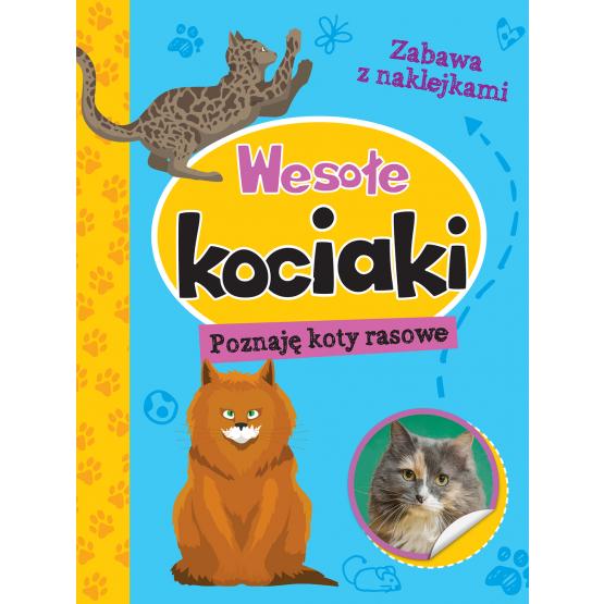 Książka Wesołe kociaki. Poznaję koty rasowe Praca zbiorowa