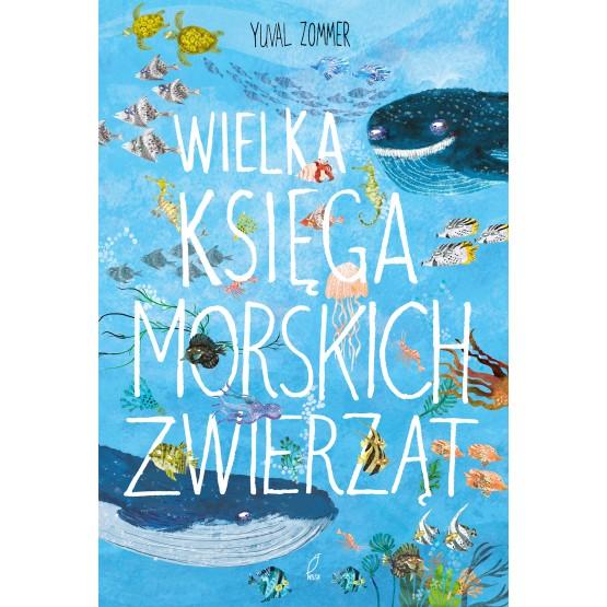 Książka Wielka księga morskich zwierząt Zommer Yuval