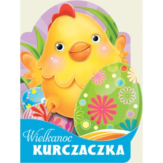 Książka Wielkanoc kurczaczka. Wykrojnik Kozłowska Urszula