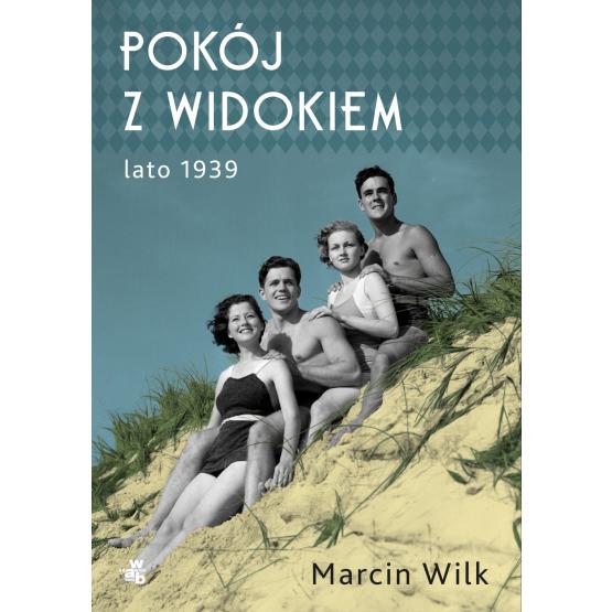 Książka Pokój z widokiem. Lato 1939 Marcin Wilk