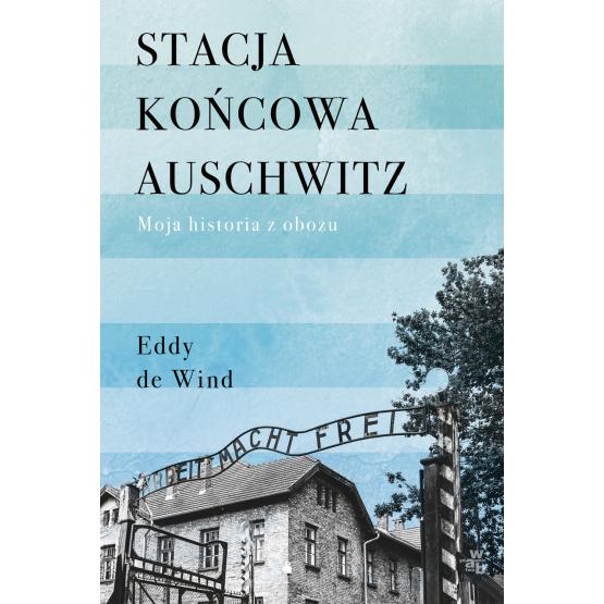 Książka Stacja końcowa Auschwitz Eddy de Wind