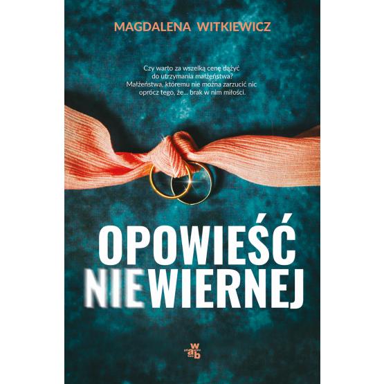 Książka Opowieść niewiernej Magdalena Witkiewicz