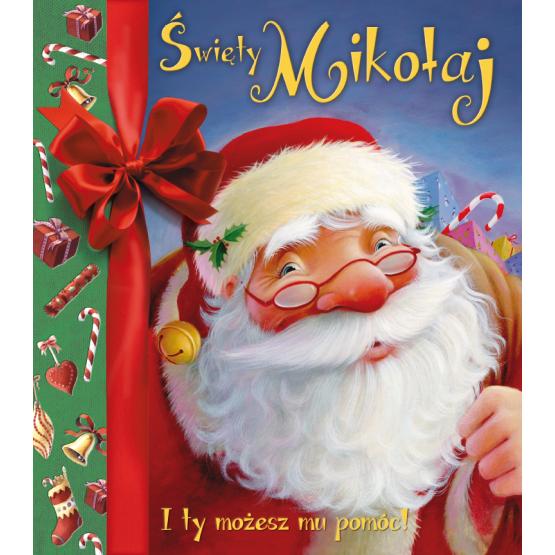 Książka Święty Mikołaj. I ty możesz mu pomóc Praca zbiorowa
