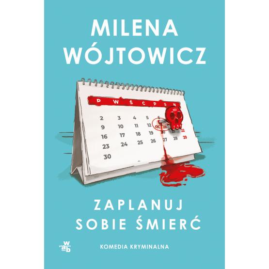 Książka Zaplanuj sobie śmierć Milena Wójtowicz