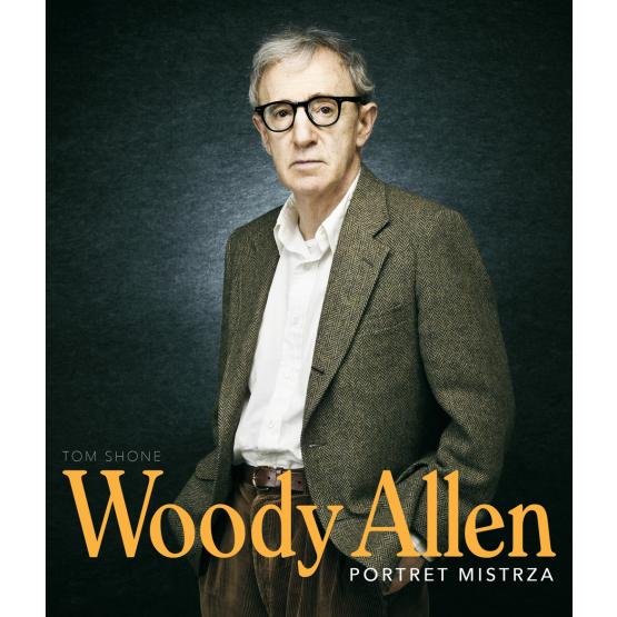 Książka Woody Allen. Portret mistrza Shone Tom