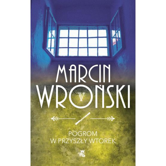 Książka Pogrom w przyszły wtorek. Z autografem Wroński Marcin