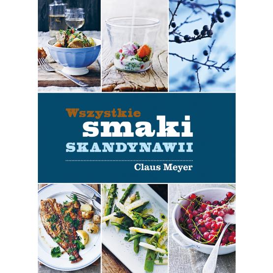 Książka Wszystkie smaki Skandynawii Meyer Claus