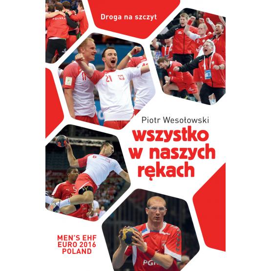 Książka Wszystko w naszych rękach Wesołowski Piotr