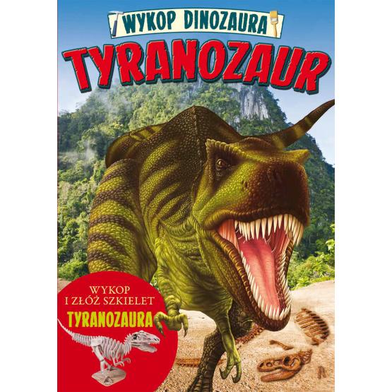 Książka Wykop dinozaura. Tyranozaur Praca zbiorowa